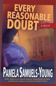 Every Reasonable Doubt - Pamela Samuels Young