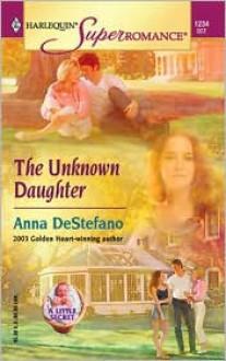 The Unknown Daughter - Anna DeStefano