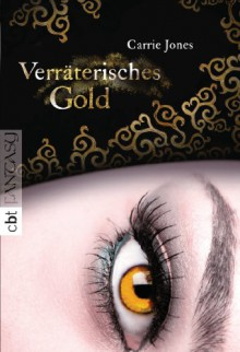 Verräterisches Gold - Carrie Jones