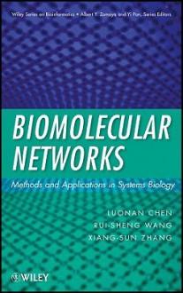Biomolecular Networks: Methods and Applications in Systems Biology - Luonan Chen, Xiang-Sun Zhang, Rui-Sheng Wang