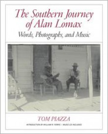 The Southern Journey of Alan Lomax: Words, Photographs, and Music - Alan Lomax, William Ferris