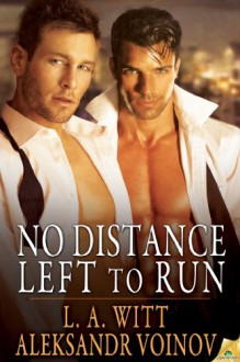 No Distance Left to Run - L.A. Witt, Aleksandr Voinov