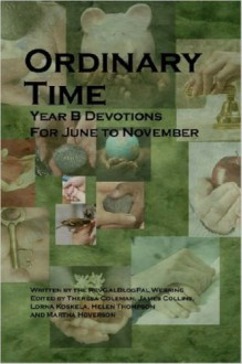 Ordinary Time: Year B Devotions for June to November - Theresa Coleman, James Collins