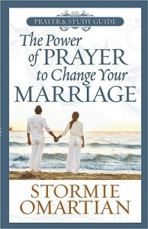 Praying Through the Deeper Issues of Marriage Prayer and Study Guide - Stormie Omartian