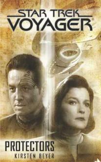 Star Trek: Voyager: Protectors - Kirsten Beyer