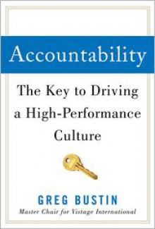Accountability: The Key to Driving a High-Performance Culture - Greg Bustin