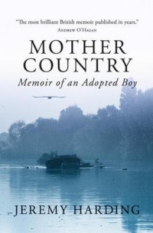 Mother Country: A Memoir - Jeremy Harding