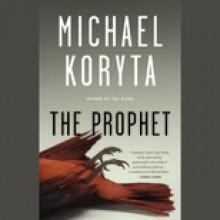 The Prophet - Michael Koryta, Robert Petkoff