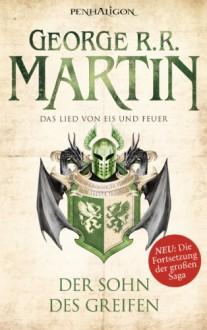 Der Sohn des Greifen (Das Lied von Eis und Feuer #9) - George R.R. Martin