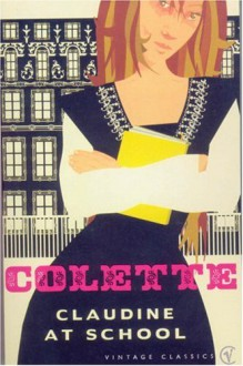 Claudine at School (Vintage Classics) - Colette