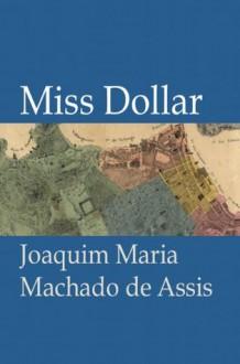 Miss Dollar - Machado de Assis, Juan LePuen