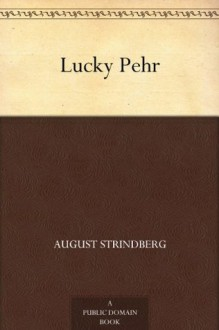 Lucky Pehr - August Strindberg, Velma Swanston Howard