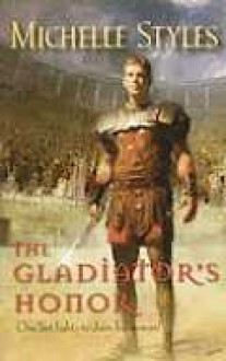 The Gladiator's Honor - Michelle Styles