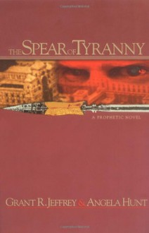 The Spear of Tyranny - Grant R. Jeffrey