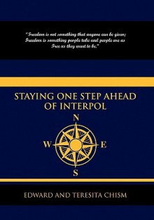 Staying One Step Ahead of Interpol - Edward Chism, Teresita Chism, And Teresita Edward and Teresita Chism