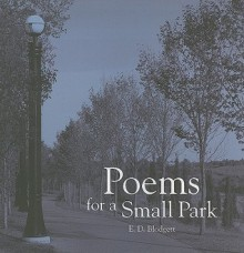 Poems for a Small Park - E.D. Blodgett