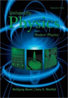 University Physics Volume 1 (Chapters 1-20) - Wolfgang Bauer, Gary Westfall