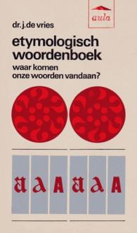 Etymologisch woordenboek - Jan de Vries, F. De Tollenaere