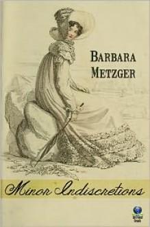 Minor Indiscretions - Barbara Metzger