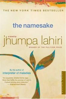 The Namesake: A Novel - Jhumpa Lahiri