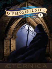 Diebesgeflüster - Band 1 - Felicitas Brandt, Dennis Frey, Angelika Diem und Tanja Rast