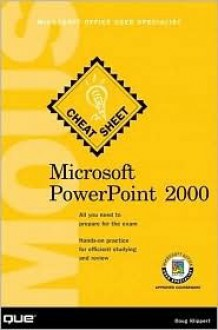 Microsoft PowerPoint 2000 Microsoft Office User Specialists Cheat Sheet [With CDROM] - Doug Klippert
