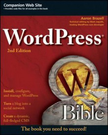 Wordpress Bible - Aaron Brazell