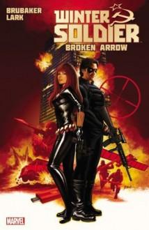 Winter Soldier Vol. 2: Broken Arrow - Ed Brubaker, Michael Lark