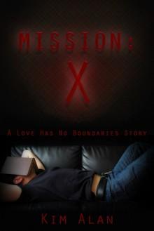 Mission: X - Kim Alan