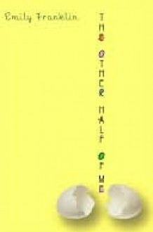 The Other Half of Me - Emily Franklin