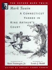 A Connecticut Yankee in King Arthur's Court - Mark Twain, Louis J. Budd, ed.
