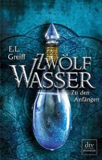 Zu den Anfängen - E.L. Greiff