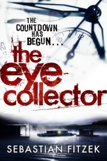 The Eye Collector - Sebastian Fitzek, John Brownjohn