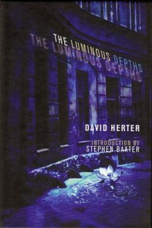 The Luminous Depths - David Herter, Stephen Baxter