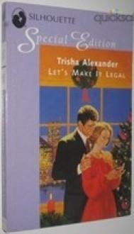 Let's Make It Legal - Trisha Alexander