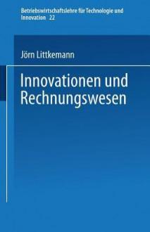 Innovationen Und Rechnungswesen - Jorn Littkemann