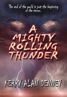 A Mighty Rolling Thunder - Kerry Alan Denney,Nicolle Brown,Edd Sowder