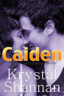 Caiden (A MacLaughlin Family Novella) - Krystal Shannan