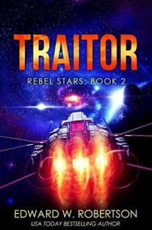 Traitor - Edward W. Robertson