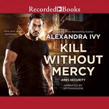 Kill Without Mercy - Recorded Books LLC, Jim Frangione, Alexandra Ivy