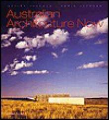 Australian Architecture Now - Davina Jackson, Chris Johnson