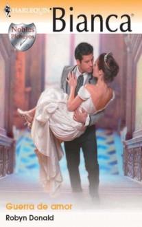 Guerra de amor (Bianca) (Spanish Edition) - Robyn Donald
