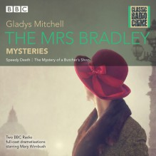 The Mrs Bradley Mysteries (Classic Radio Crime) - Mary Winbush,Gladys Mitchell,Leslie Phillips,Full Cast