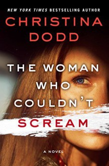 The Woman Who Couldn't Scream: A Novel (The Virtue Falls Series) - Christina Dodd