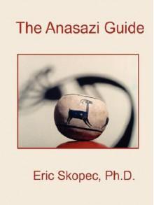 The Anasazi Guide - Eric Skopec
