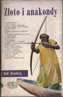 Złoto i anakondy - Rolf Blomberg