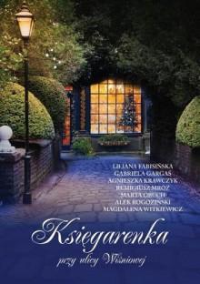 Księgarenka przy ulicy Wiśniowej - Agnieszka Krawczyk, Liliana Fabisińska, Marta Obuch, Gabriela Gargaś, Remigiusz Mróz, Witkiewicz Magdalena, Alek Rogoziński