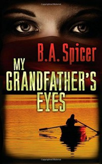 my grandfather's eyes - B A Spicer