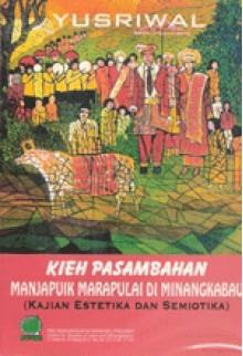 Kieh Pasambahan Manjapuik Marapulai di Minangkabau (Kajian Estetika dan Semiotika) - Yusriwal
