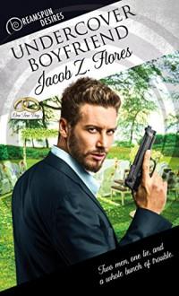 Undercover Boyfriend (Dreamspun Desires Book 12) - Jacob Z. Flores
